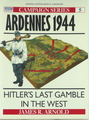 Ardennes 1944 - Hitler's Last Gamble In The West (Campaign Series # 5)