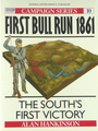 First Bull Run 1861 - The South's First Victory (Campaign Series # 10)