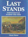 Last Stands: Famous Battles Against The Odds