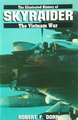 The Illustrated History Of Skyraider (The Vietnam War)