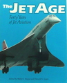 The Jet Age: Forty Years Of Jet Aviation